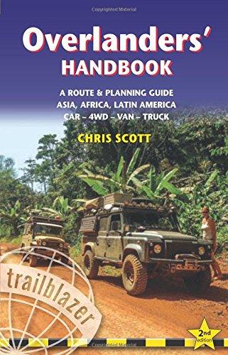 Descargar Libro Overlanders' Handbook : Worlwide Route & Planning Guide, Car, 4WD, Van, Truck de Chris Scott