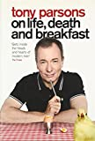Tony Parsons on Life, Death and Breakfast