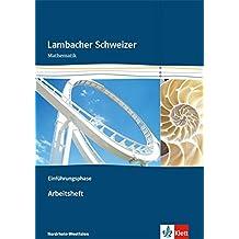 Lambacher Schweizer - Ausgabe Nordrhein-Westfalen - Neubearbeitung / Einführungsphase: Arbeitsheft plus Lösungsheft