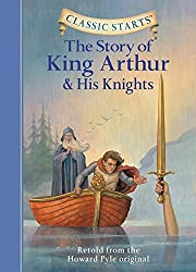 Classic Starts (TM): The Story of King Arthur & His Knights: Retold from the Howard Pyle Original
