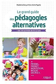 Le grand guide des pédagogies alternatives par Madeleine Deny