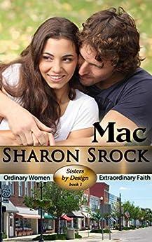 Mac: inspirational women's fiction (Sisters by Design Book 1) (English Edition) par [Srock, Sharon]