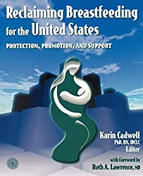 Reclaiming Breastfeeding For The United States: Protection, Promotion And Support by Karin Cadwell (2002-02-13)