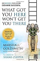 What Got You Here Won't Get You There: A Round Table Comic: How Successful People Become Even More Successful by Marshall Goldsmith (2011-10-16)