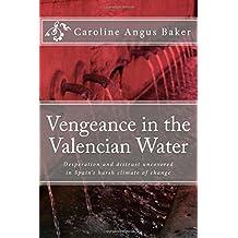 By Caroline Angus Baker Vengeance in the Valencian Water (Secrets of Spain) [Paperback]