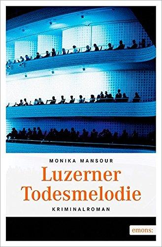 Buchseite und Rezensionen zu 'Luzerner Todesmelodie' von Monika Mansour