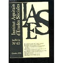 Bulletin de l'Institut Aquitain d'Etudes Sociales, N°65 : 1945, auschwitz, Ravensburck, par BOLLEAU-ALLAIRE - 1945, année d'angoisse et d'espérance, par DUROU - Le Cinéma en Gironde en 1945, par BRISSEAU ...
