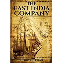 The East India Company: From Beginning to End