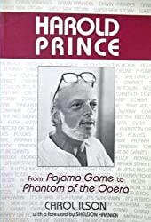 Harold Prince: From Pajama Game to Phantom of the Opera (Theater and Dramatic Studies) by Carol Ilson (1989-05-26)