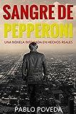 Image de Sangre de Pepperoni: Una novela inspirada en hechos reales