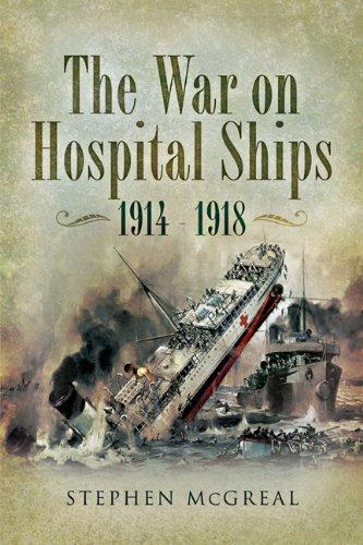The War on Hospital Ships 1914 - 1918 (English Edition)