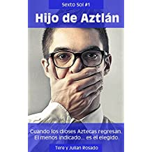 Hijo De Aztlán (El Sexto Sol nº 1) (Spanish Edition)