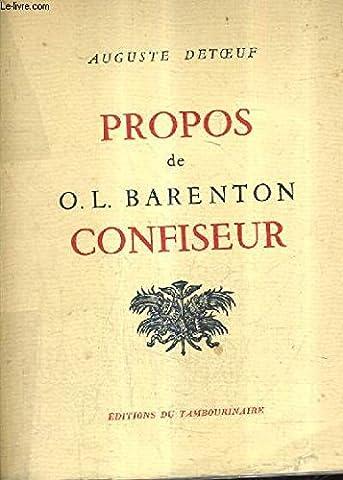 Barenton Confiseur - PROPOS DE O.L. BARENTON