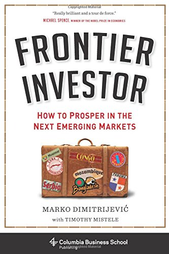 frontier-investor-how-to-prosper-in-the-next-emerging-markets-columbia-business-school-publishing
