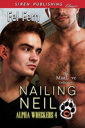 PDF Nailing Neil [Alpha Wreckers 4] (Siren Publishing