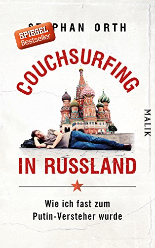 Preisvergleich Produktbild Couchsurfing in Russland: Wie ich fast zum Putin-Versteher wurde