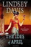 The Ides of April by Lindsey Davis (June 11,2013)