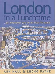 London in a Lunchtime: . . . or whenever you've an hour to spare (How to) by Ann Hall (2002-01-05)