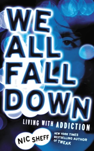 We All Fall Down: Living with Addiction (English Edition)