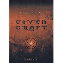 Coven Craft: Witchcraft for Three or More by Amber K (2002-09-08)