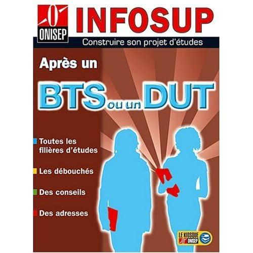 Après un BTS ou un DUT : Etudes et débouchés de ONISEP (6 mars 2008) Broché