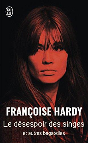 Le désespoir des singes et autres bagatelles par Francoise Hardy