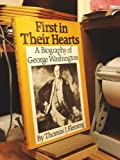 First in Their Hearts: A Biography of George Washington