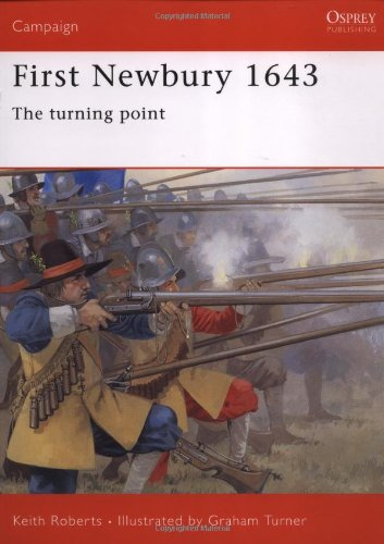 First Newbury 1643: The turning point: The Tide Turns in the English Civil War (Campaign)