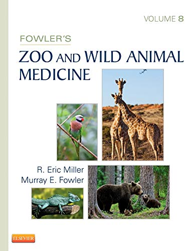 Fowler's Zoo and Wild Animal Medicine, Volume 8 -