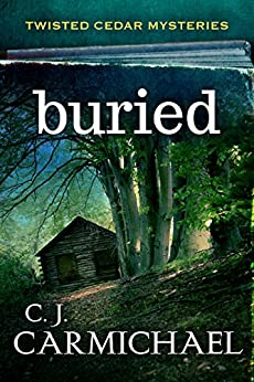 Buried (Twisted Cedar Mysteries Book 1) (English Edition) van [Carmichael, C. J.]