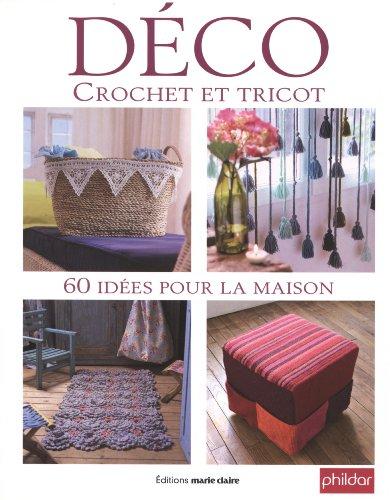 Déco Crochet et tricot : 60 Idées pour la maison par Marie Claire