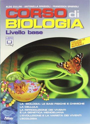 Corso di biologia. Livello base. Con espansione online. Per le Scuole superiori