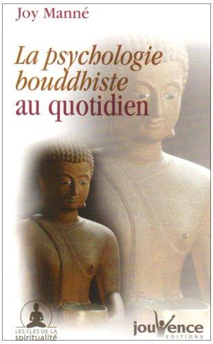 La psychologie bouddhiste au quotidien : Production et cessation basées sur le Canon Pali par Joy Manné