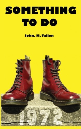 Something to Do 1972 by John M. Tallon (2013-10-29)