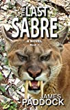 The Last Sabre (Sabre-toothed Cat Trilogy Book 3) (English Edition)