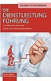 DIE DIENSTLEISTUNG FÜHRUNG - der Mitarbeiter als Kunde: Handbuch für Führungsdienstleister (Hirnschrittmacher-Reihe 5)