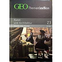 GEO Themenlexikon 23 Kunst: Künstler, Stile, Epochen