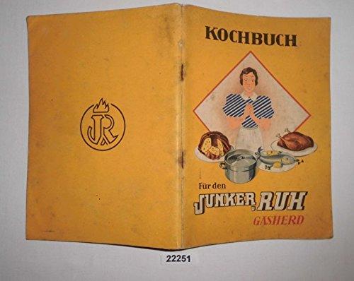 Bestell.Nr. 922251 Kochbuch für den Junker u. Ruh Gasherd - Allgemein-verständliche Anleitung für die Bedienung, Reinigung und Instandhaltung der Junker & Ruh-Gasherde