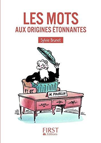 Petit Livre de - Les Mots aux origines étonnantes par Sylvie BRUNET