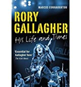[(Rory Gallagher: His Life and Times)] [Author: Marcus Connaughton] published on (January, 2015)