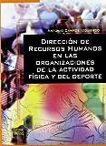 Dirección de recursos humanos en las organizaciones de la actividad física y del deporte (Actividad física y deporte. Gestión deportiva)