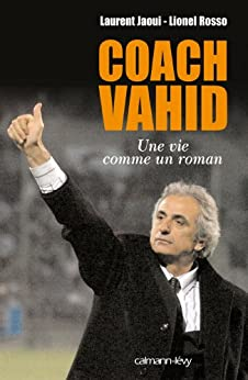 Coach Vahid : Une vie comme un roman (Documents, Actualités, Société) par [Jaoui, Laurent, Rosso, Lionel]
