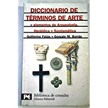 DICCIONARIO DE TÉRMINOS DE ARTE Y ELEMENTOS DE ARQUEOLOGÍA, HERÁLDICA Y NUMISMÁT. HERALDICA Y NUMISMATICA.