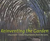 Reinventing the Garden: Chaumont - Global Inspirations from the Loire