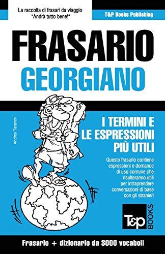 Frasario Italiano-Georgiano e vocabolario tematico da 3000 vocaboli