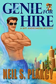 Genie for Hire: A Biff Andromeda Private Eye Mystery (English Edition) de [Plakcy, Neil S.]