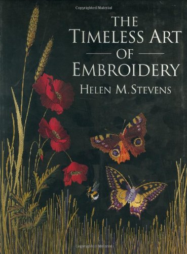 The Timeless Art of Embroidery (Helen Stevens' Masterclass Embroidery)