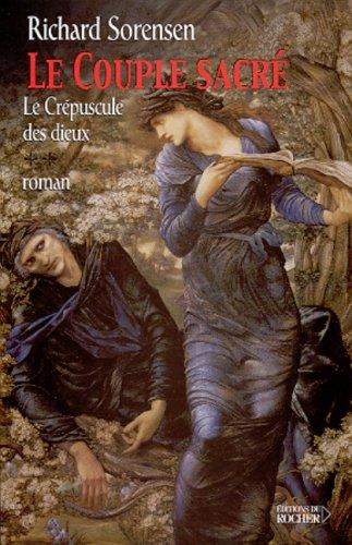 Le crépuscule des dieux Tome 2 : Le couple sacré par Richard Sorensen