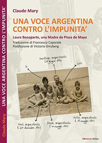 Una voce argentina contro l'impunità. Laura Bonaparte, una madre de Plaza de Mayo (Italian Edition)