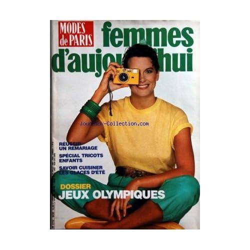 FEMMES D'AUJOURD'HUI MODES DE PARIS [No 30] du 23/07/1984 - REUSSIR UN REMARIAGE -SPECIAL TRICOT ENFANTS -JEUX OLYMPIQUES -SAVOIR CUISINER LES GLACES D'ETE